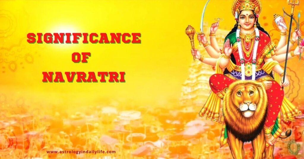 SIGNIFICANCE OF NAVRATRI