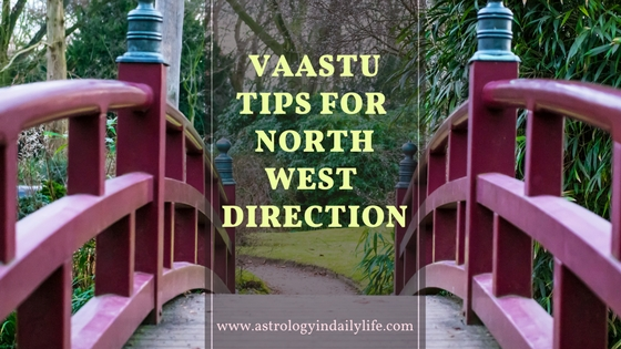 VAASTU TIPS FOR NORTH-WEST DIRECTION