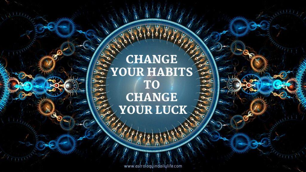 Habits & Luck - I