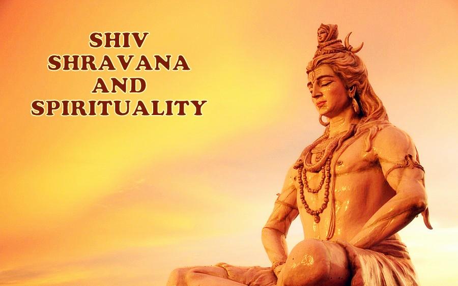 SHIV, SHRAVANA AND SPIRITUALITY