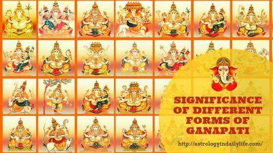 SIGNIFICANCE OF DIFFERENT FORMS OF GANAPATI
