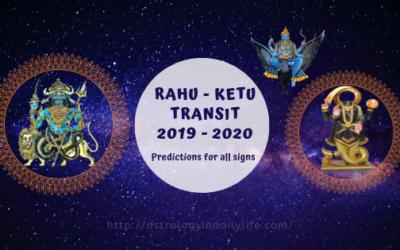 RAHU-KETU TRANSIT 2019-2020: PREDICTIONS FOR ALL SIGNS