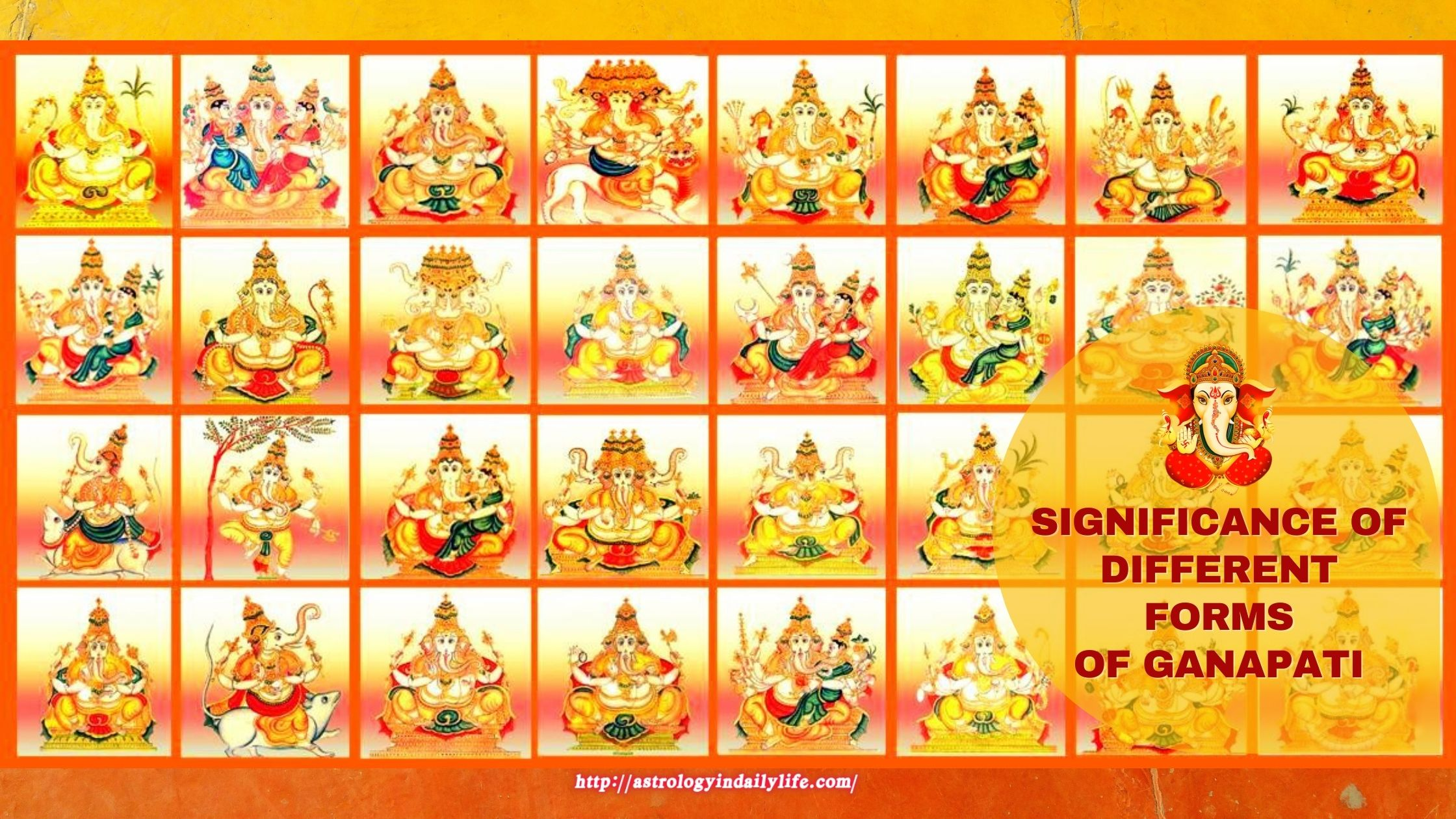 DIFFERENT FORMS OF GANESHA: MEANING & SIGNIFICANCE